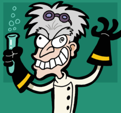 """They LAUGHED at my theories at the institute! Fools! I'll destroy them all!"" Caucasian, male, aging, crooked teeth, messy hair, lab coat, spectacles/goggles, dramatic posing — one popular stereotype of mad scientist."